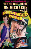th 94475 Secret Life of Ms.Richards 12  Deranged Dame 123 78lo Deranged Dame