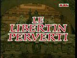 le libertin perverti